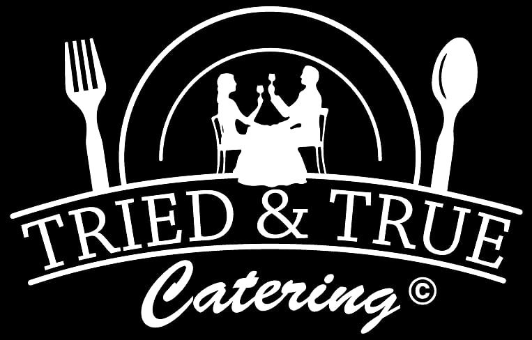 Tried & True Catering